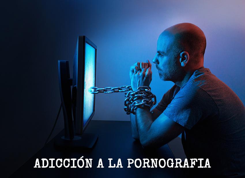 Adicto a la pornografía.
